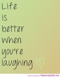 Laugh a lot. :)