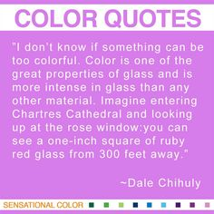 Share the best color quotes by famous artists, designers, writers, color experts and more. Hundreds of inspiring quotes to spark your imagination and spur your creativity.