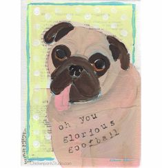 You Glorious Goofball - Original Pug Painting by Claire Chambers / Chickenpants Studio Your Paintings, Original Paintings, Original Art, Pug Illustration, Pug Art, Pugs, Stretched Canvas, The Originals, Studio
