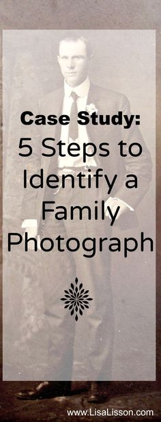 Case Study: 5 Steps to Identify a Family Photograph