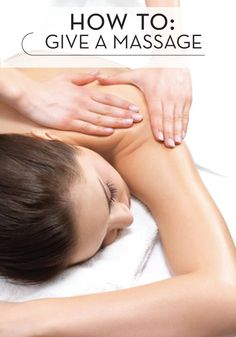 Learn how to give an amazing massage. It's beneficial for your skin and your stress level!