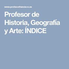 Profesor de Historia, Geografía y Arte: ÍNDICE