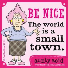 Just a little tip... KARMA has gone global. Don't forget to check out your #FREE brand spanking NEW Aunty Acid GoComics today, http://www.gocomics.com/aunty-acid