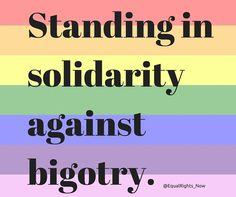 Fight bigotry. #fightbigotry #LGBT