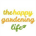 The Happy Gardening Life™ 🌞