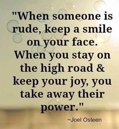 When someone is rude... quote smile life people lifequote wisdom strength rude