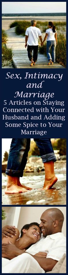 Sex, Intimacy and Marriage - 5 ways to stay connected with your husband and add some spice to your marriage. Happy marriage | Marriage tips | Sexy marriage