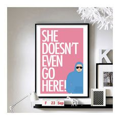 """""""She Doesn't Even Go Here"""" Print   Community Post: 22 Etsy Finds Every """"Mean Girls"""" Fan Should Own"""