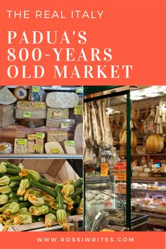 Pin Me - The Real Italy - Padua's 800 years old market - Padua, Italy - www.rossiwrites.com