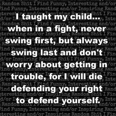 self defense for kids Son Quotes, Great Quotes, Quotes To Live By, Inspirational Quotes, Daughter Quotes Funny, Mommy Quotes, Meaningful Quotes, Funny Quotes, Love My Kids
