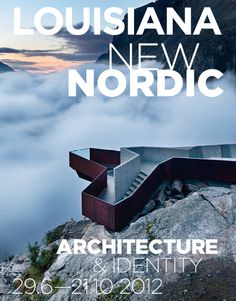 Exhibition, New Nordic, Architecture - Louisiana Museum of Modern Art, Humlebæk, Denmark New Nordic, Nordic Art, Nordic Design, Nordic Style, Louisiana Museum, Museum Poster, Exhibition Poster, Inspirational Wall Art, Museum Of Modern Art