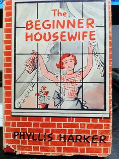 Vintage Lifestyle The Beginner Housewife by Phyllis Harker, 1956 Check out the sample schedule of how a new housewife might fit all of the day's chores into her schedule (not for the faint of heart). Vintage Love, Vintage Books, Vintage Ads, Vintage Library, Vintage Romance, Vintage Stuff, Vintage Signs, Vintage Advertisements, Vintage Prints