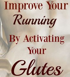 Talking about injury prevention and improving your running form I told you strengthening and activating your glutes was an important step that will do both.