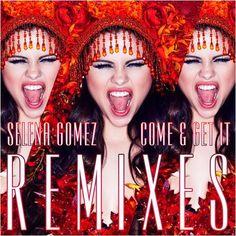 Selena Gomez: Come & get it (remixes) (CD Single) - 2013.