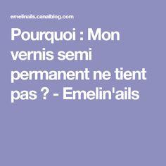 Pourquoi : Mon vernis semi permanent ne tient pas ? - Emelin'ails Vernis Semi Permanent, Nails, Ongles, Finger Nails, Nail, Manicures