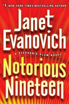 Notorious Nineteen (Stephanie Plum Series #19) - I have been reading this series since I was 16 and I look forward every year to the new one!