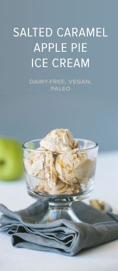 (dairy-free, vegan, paleo) This salted caramel apple pie ice cream (made from cashews) is a delicious, healthy dessert.