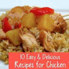 10 Easy Delicious Recipes for Chicken--I love chicken! #chicken #recipes