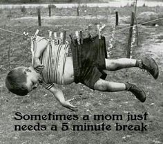 Mom Needs A Break