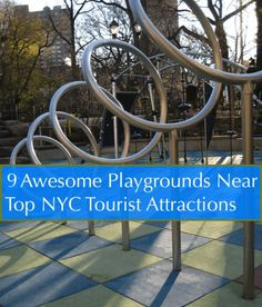 These 9 NYC playgrounds are destinations for local families. In addition to having great and unique equipment they are near the activities visitors want to do in the city.