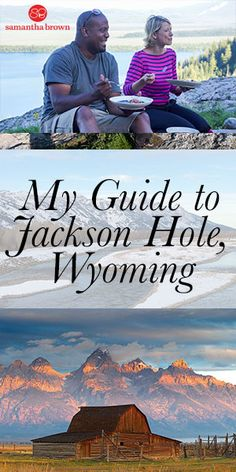 The best hike, + where to eat, drink and hang out in Jackson, WY.