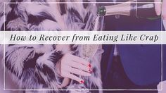 How to Recover from Eating Like Crap #beyogabe