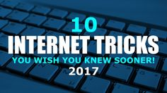 10 Internet Tricks You Wish You Knew Sooner!