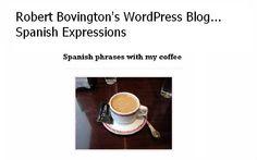 Spanish Expressions - A WordPress Blog  https://spanishexpressions.wordpress.com/
