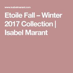 Etoile Fall – Winter 2017 Collection | Isabel Marant