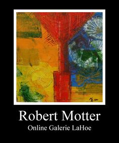 Robert Motter Online Galerie, Painting, Art, Creative, Art Background, Painting Art, Kunst, Paintings, Performing Arts