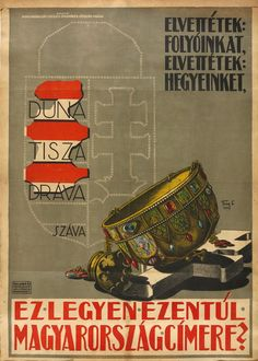 """ (Will this be the coat of arms of Hungary? Irredentist poster, by Lajos Tary. Kiadja: Duna, Tisza, Dráva, Száva (names of the four main rivers of historic Hungary). Old Posters, Illustrations And Posters, Retro Posters, Hungary History, Poster Ads, Teaching History, Budapest, Retro Art, Vintage Travel Posters"
