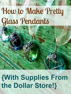 House Revivals: How to Make Gorgeous Pendants With Dollar Store Supplies!