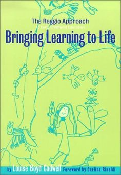 Bringing Learning to Life: A Reggio Approach to Early Childhood Education (Early Childhood Education, 86) by Louise Boyd Cadwell