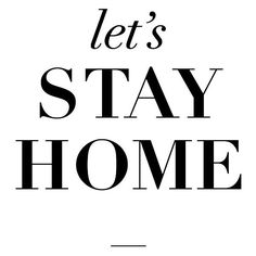 """Inspirational Print Typography Poster """"Lets Stay Home"""" Love Home Decor... ($13) ❤ liked on Polyvore featuring home, home decor, wall art, text, words, quotes, fillers, backgrounds, magazine and articles"""