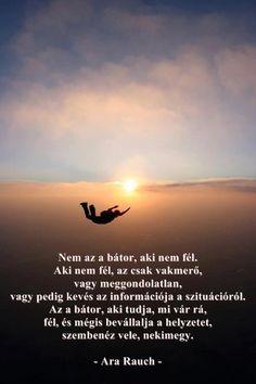Ara Rauch gondolata a bátorságról Pecsét a karodon című regényéből. A kép forrása: Ara Rauch közösségi oldala # Facebook