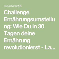 Challenge Ernährungsumstellung: Wie Du in 30 Tagen deine Ernährung revolutionierst - Laufvernarrt