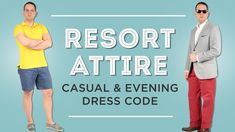 Resort Attire: Resort Casual & Resort Evening Dress Code Guide - Gentlem...