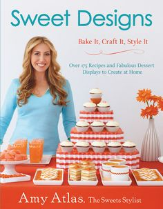 Sweet Designs book by Amy Atlas from Amazon about $15.21... Learn to Bake, Craft and Decorate Themed Displays for any party.