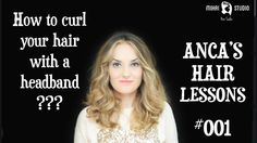How to curl your hair with a headband (Anca's Hair Lessons Curled Hairstyles, Headband Hairstyles, How To Curl Your Hair, My Hair, Curls, Style Me, Studio, Hair Styles, Youtube