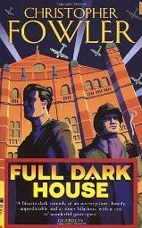 Full, Dark House by Christopher Fowler. The first Bryant and May book.