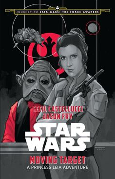 The Hardcover of the Journey to Star Wars: The Force Awakens: Moving Target: A Princess Leia Adventure by Cecil Castellucci, Jason Fry, Phil Noto, Star Wars Comics, Dc Comics, Phil Noto, Princesa Leia, Star Wars Books, Star Wars Art, Speed Dating, Birds Of Prey, Jedi Ritter