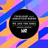 Twoloud Feat. Christian Burns – We Are The Ones