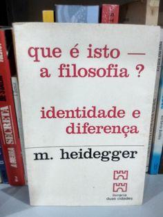 Que é isto, a filosofia? -Martin Heidegger  https://www.dalianegra.com.br/que-e-isto-a-filosofia