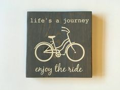 Hey, I found this really awesome Etsy listing at https://www.etsy.com/listing/466413339/enjoy-the-ride-wood-sign-lifes-a-journey