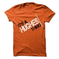 Its A HUGHES Thing You Wouldnt Understand - #cute tee #hoodie allen. SAVE => https://www.sunfrog.com/Names/Its-A-HUGHES-Thing-You-Wouldnt-Understand-Orange-18147991-Guys.html?68278