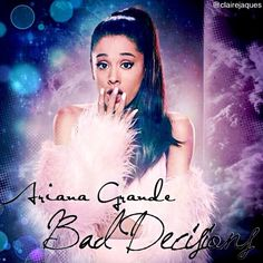 Ariana Grande Bad Decisions Cover Edit by Claire Jaques