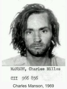 Charles Manson, American musician and murderer. Created what became the Manson Family in Calafornia during the 1960's. Took part in the horrific madness known as The Manson Murders