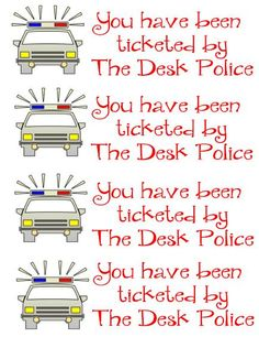 Desk Police tickets~~Free--Love it! Lord knows third graders shove everything in their desks!