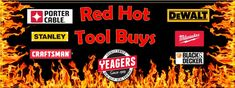 Yeager's Red Hot Tool Buys are happening NOW! Don't miss some of the best prices of the year on name brand items you shouldn't live without!