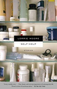#recomiendoleer Autoayuda, de Lorrie Moore. El libro que me creo la necesidad de escribir cuentos.
